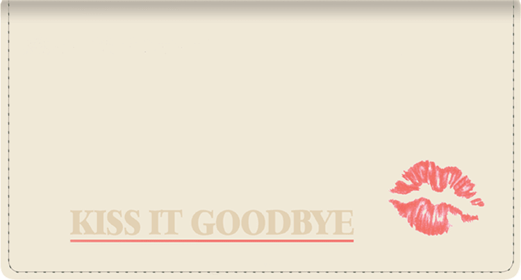 Kiss It Goodbye Leather Checkbook Cover - click to view larger image
